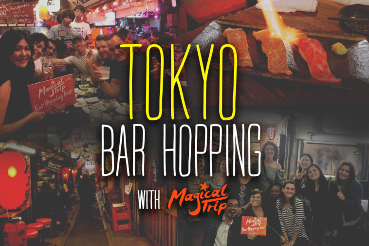 Bar Hopping in Tokyo with Magical Trip - Tokyo Night Owl